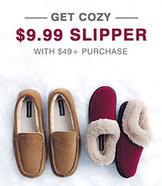 Get Cozy | $9.99 Slipper with $49+ Purchase