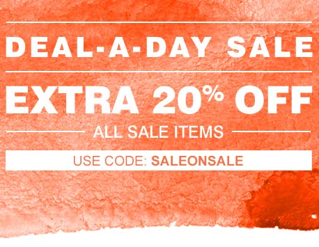 Today Only! | Deal-A-Day Sale | Extra 20% Off | All Sale Items