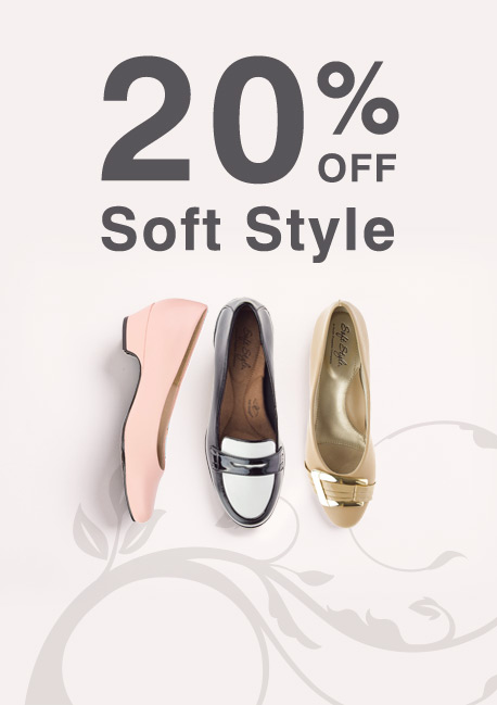 SOFT STYLE 20% OFF EXCLUSIVE SALE