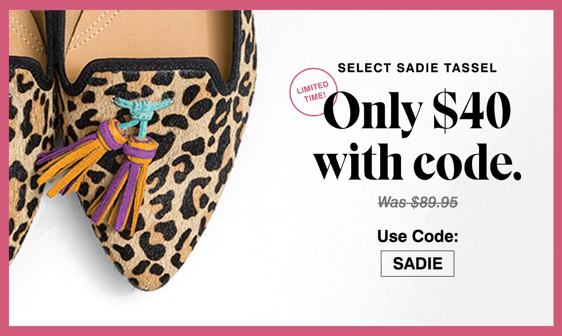 Select Sadie Tassel. Only $40 with code. Was $89.95. Use Code: SADIE